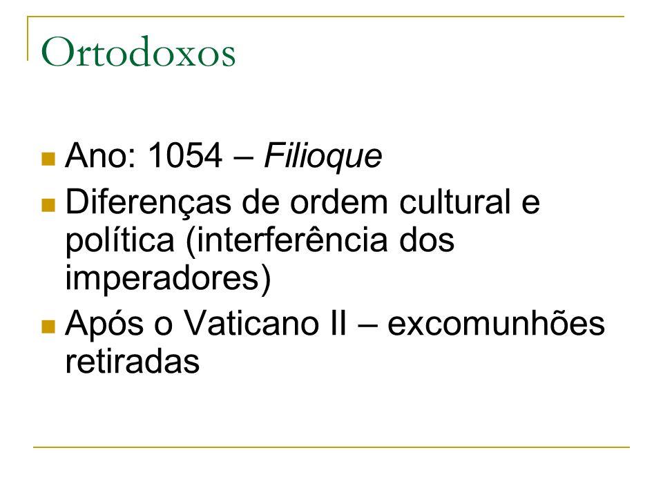 Ortodoxos Ano: 1054 – Filioque