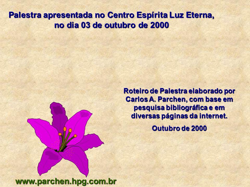 Palestra apresentada no Centro Espírita Luz Eterna, no dia 03 de outubro de 2000