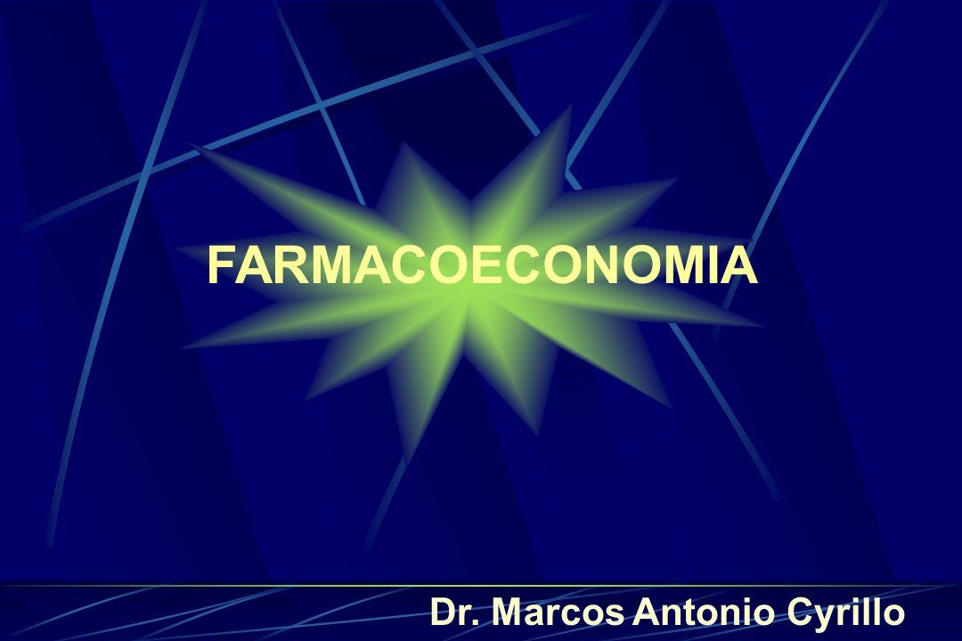 FARMACOECONOMIA Dr. Marcos Antonio Cyrillo