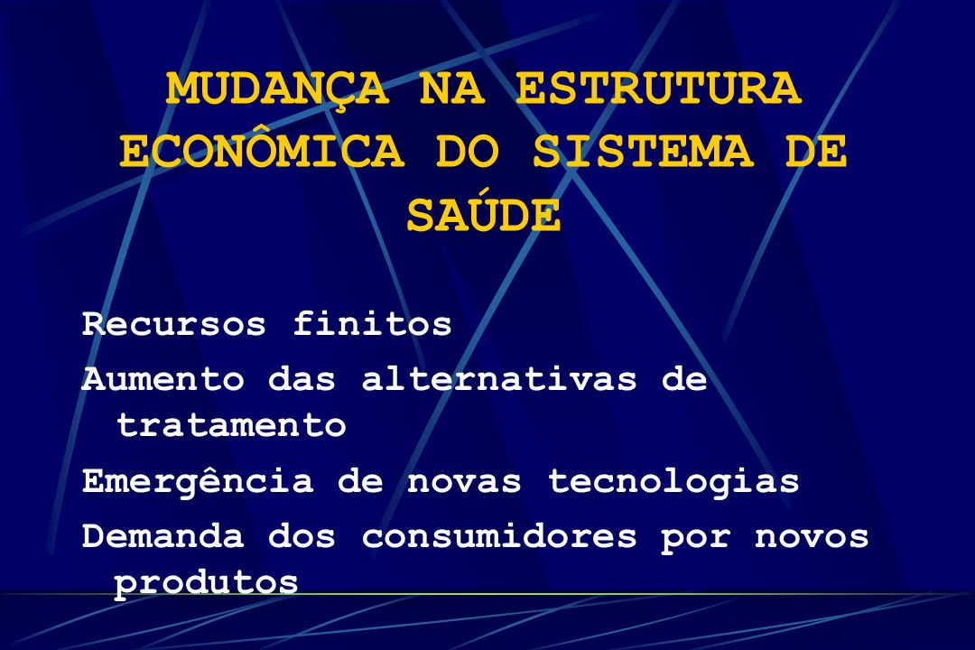 MUDANÇA NA ESTRUTURA ECONÔMICA DO SISTEMA DE SAÚDE