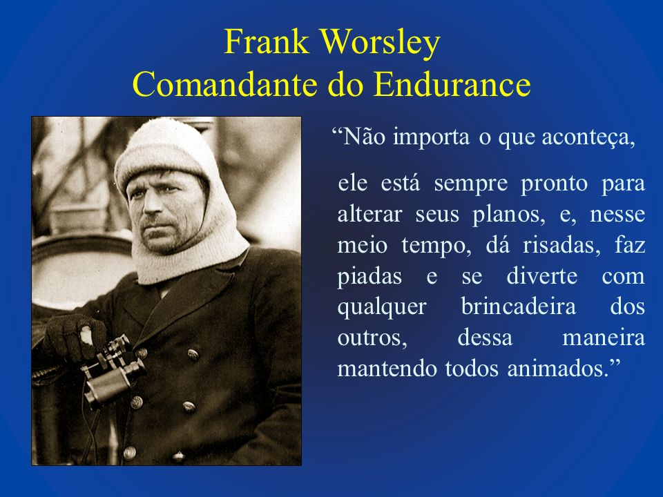 Frank Worsley Comandante do Endurance