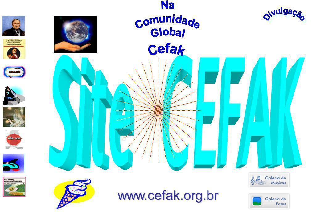 Divulgação Na Comunidade Global Cefak Site CEFAK www.cefak.org.br