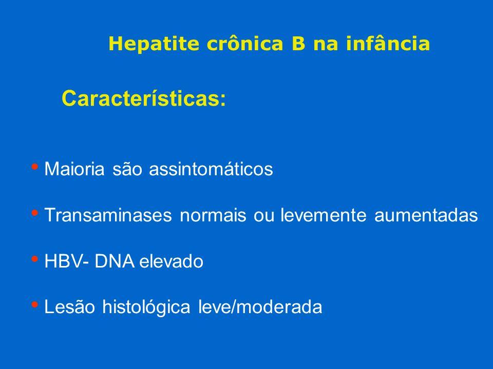 Características: Hepatite crônica B na infância