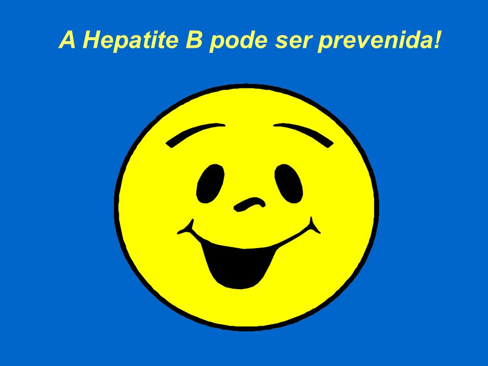 A Hepatite B pode ser prevenida!