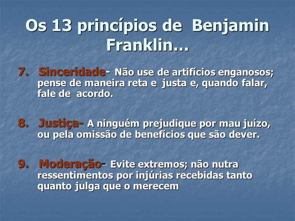 Os 13 princípios de Benjamin Franklin…