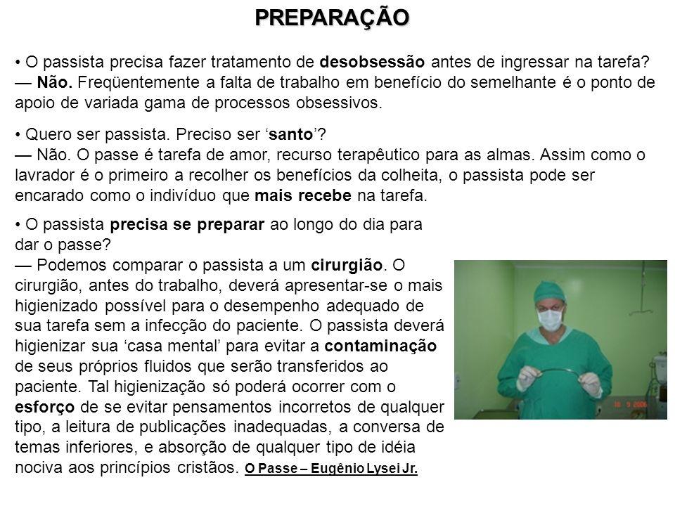 PREPARAÇÃO O passista precisa fazer tratamento de desobsessão antes de ingressar na tarefa