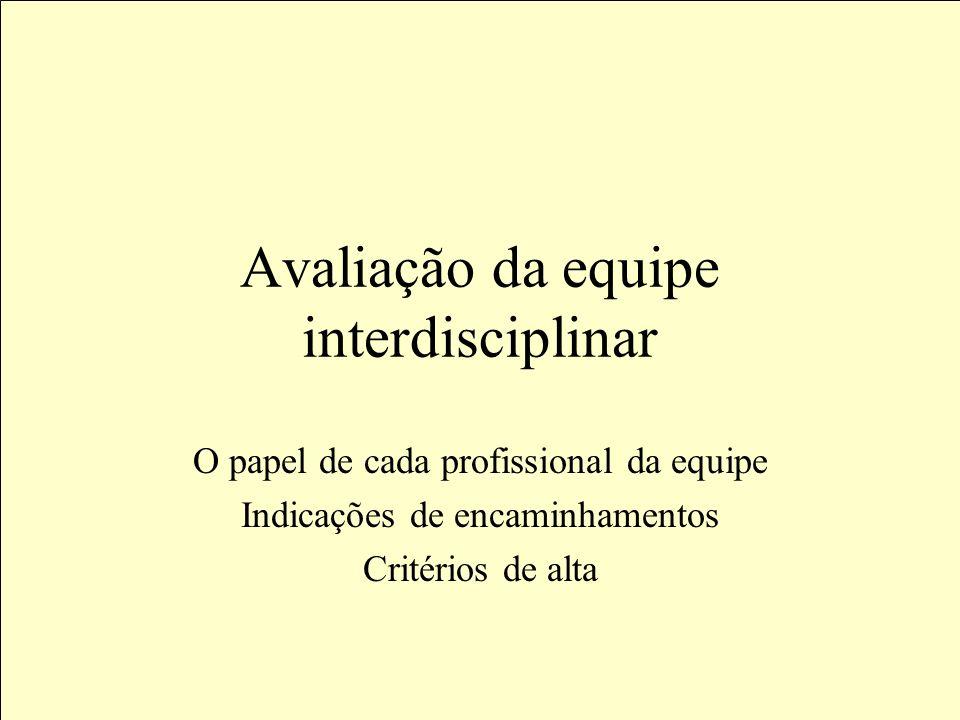 Avaliação da equipe interdisciplinar