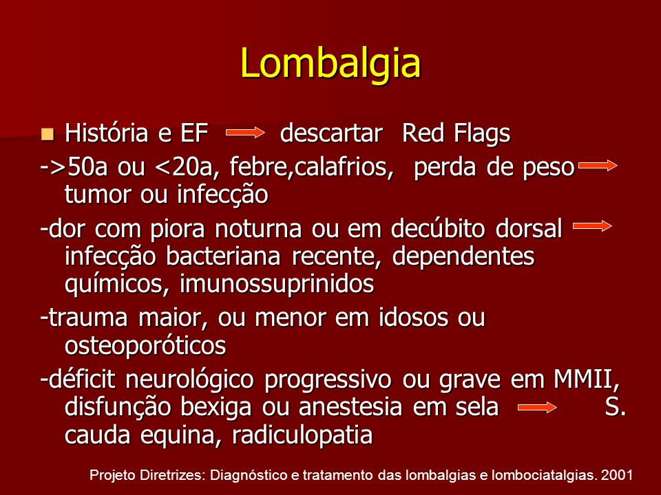 Lombalgia História e EF descartar Red Flags