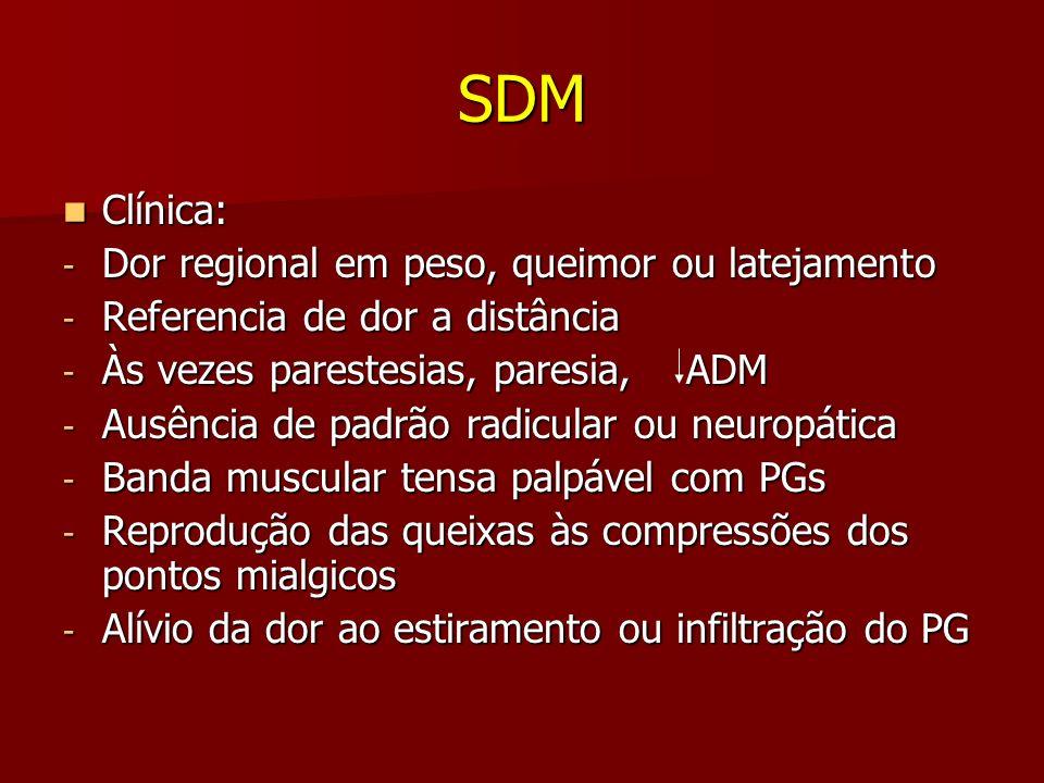 SDM Clínica: Dor regional em peso, queimor ou latejamento