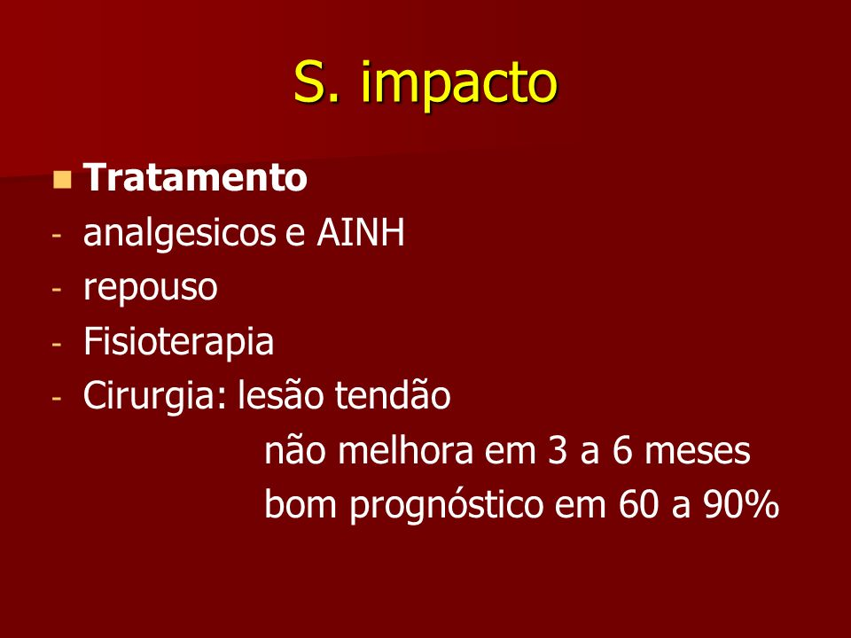 S. impacto Tratamento analgesicos e AINH repouso Fisioterapia