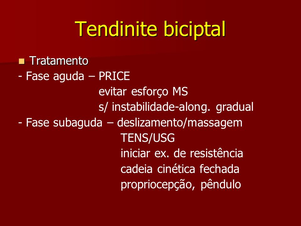 Tendinite biciptal Tratamento - Fase aguda – PRICE evitar esforço MS