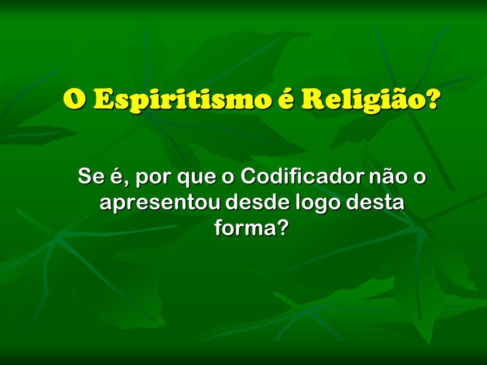 O Espiritismo é Religião