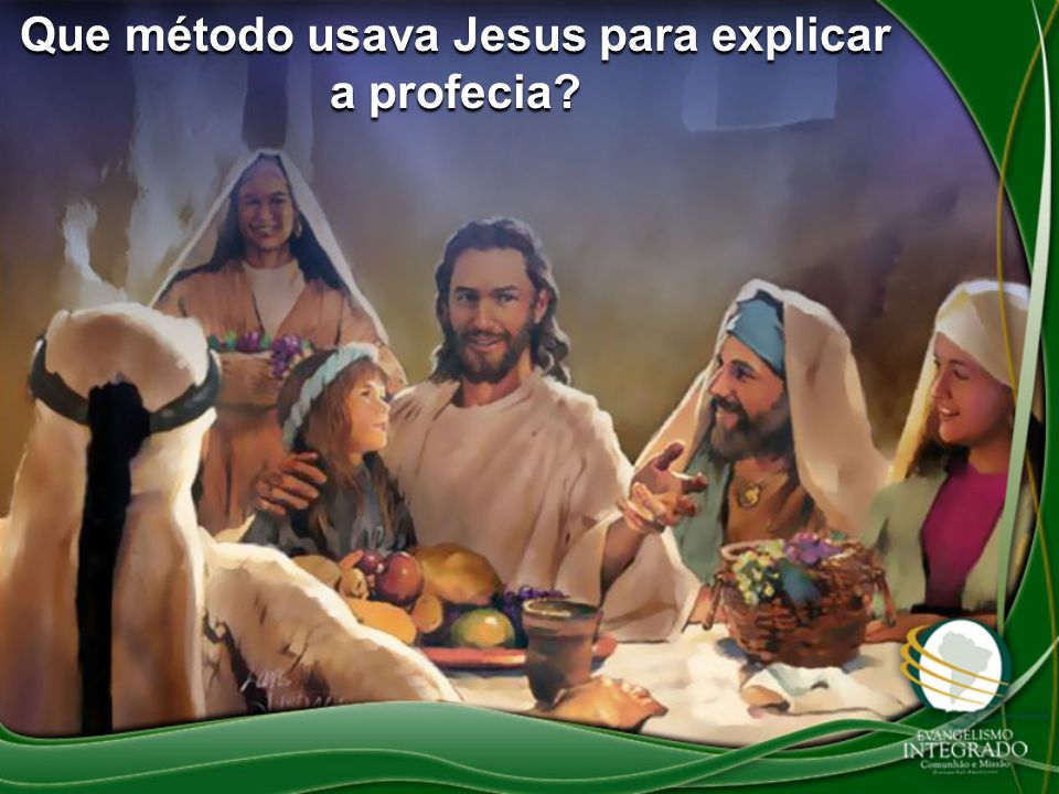 Que método usava Jesus para explicar a profecia