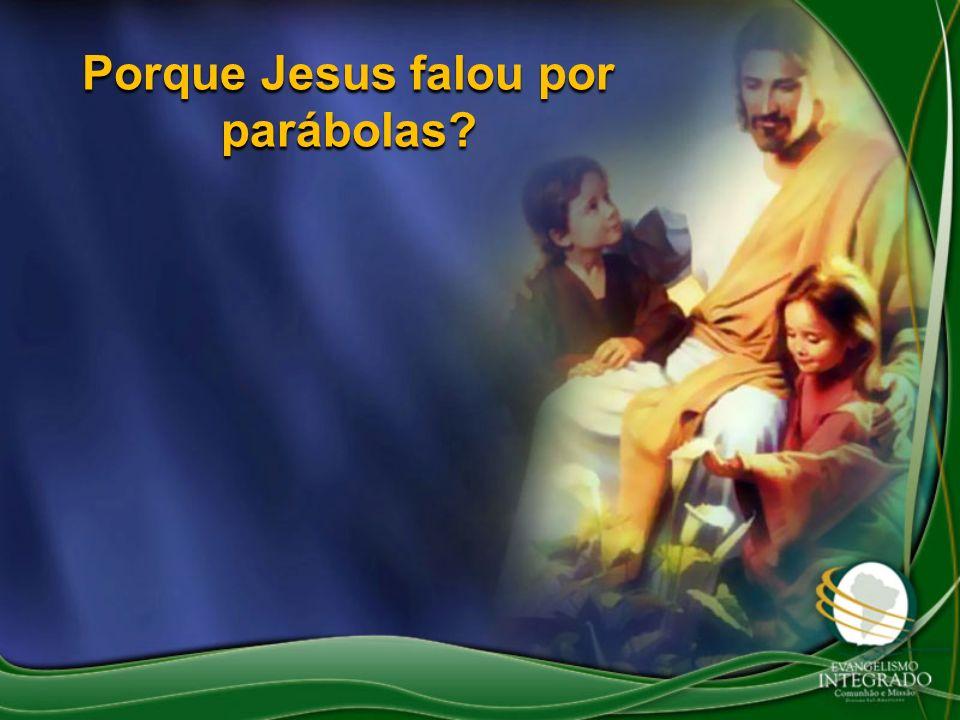Porque Jesus falou por parábolas