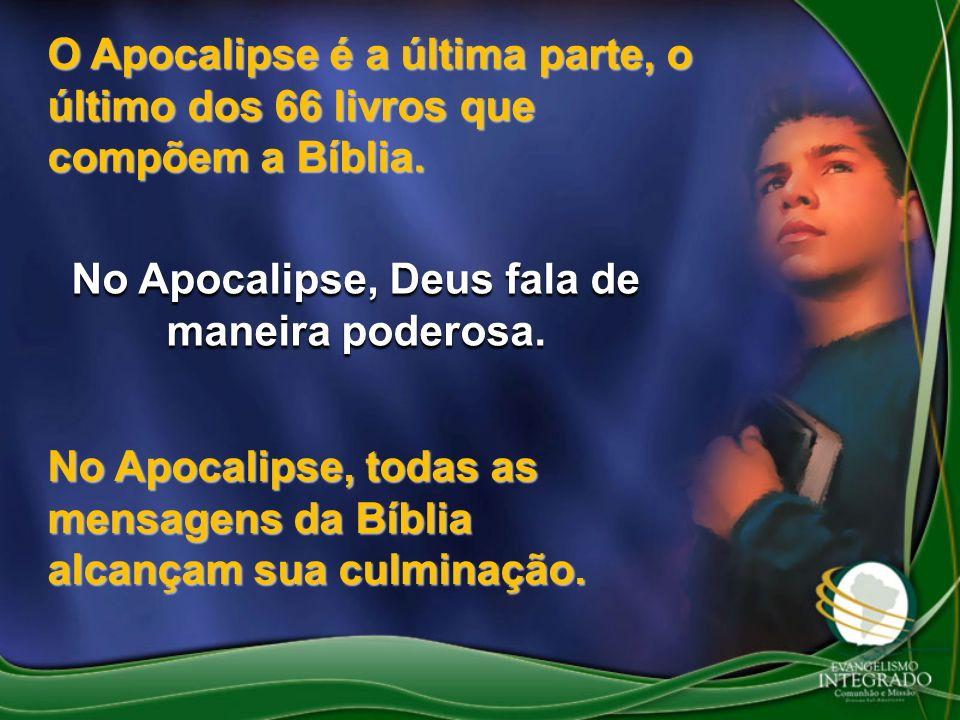 No Apocalipse, Deus fala de maneira poderosa.