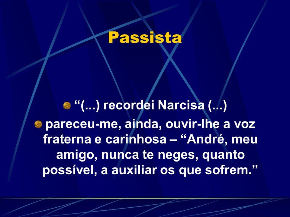 (...) recordei Narcisa (...)