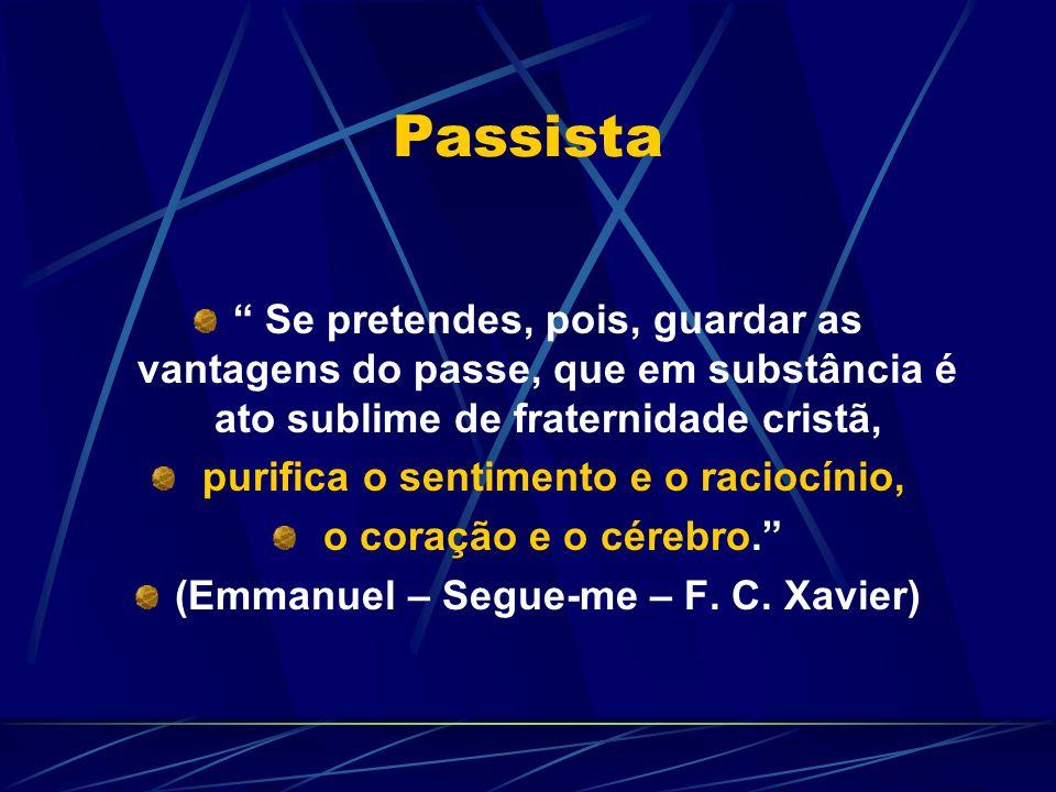 Passista Se pretendes, pois, guardar as vantagens do passe, que em substância é ato sublime de fraternidade cristã,