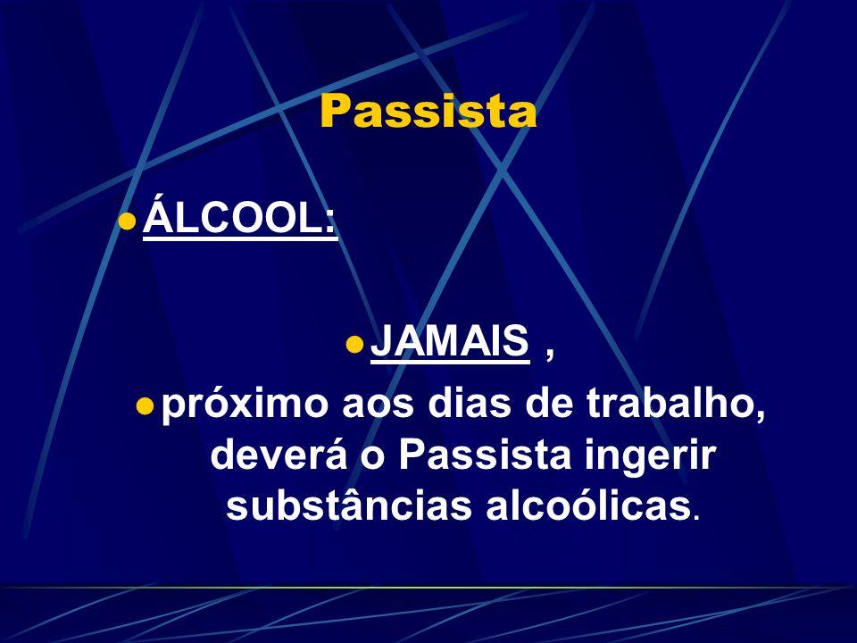 Passista ÁLCOOL: JAMAIS ,