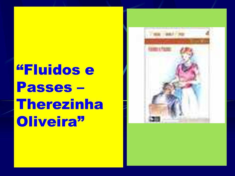 Fluidos e Passes – Therezinha Oliveira