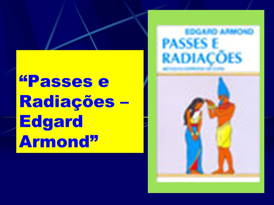 Passes e Radiações – Edgard Armond