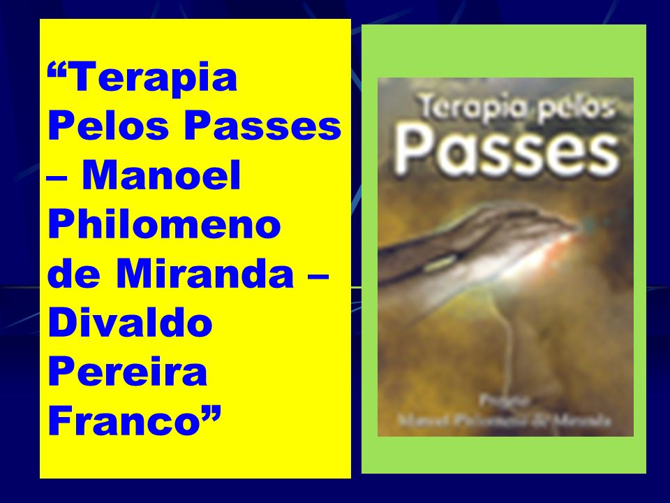 Terapia Pelos Passes – Manoel Philomeno de Miranda – Divaldo Pereira Franco