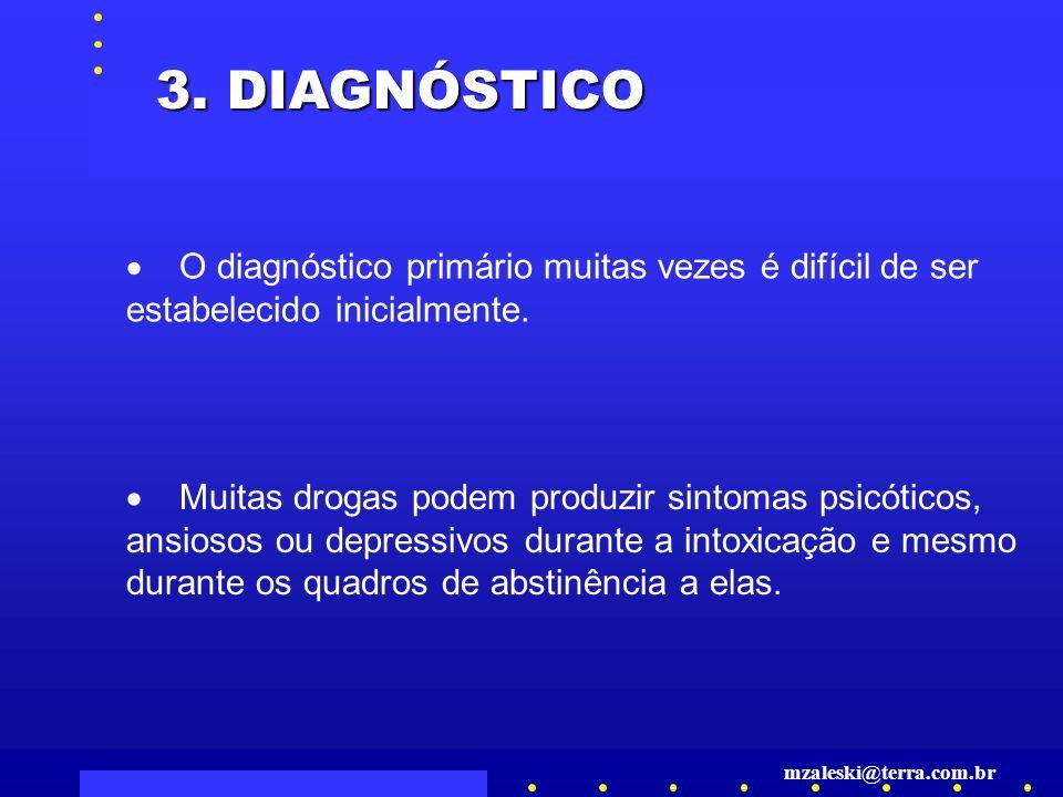 3. DIAGNÓSTICO · O diagnóstico primário muitas vezes é difícil de ser