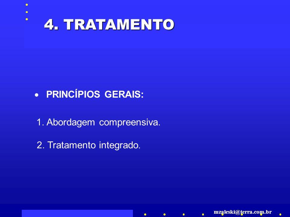4. TRATAMENTO · PRINCÍPIOS GERAIS: 1. Abordagem compreensiva.