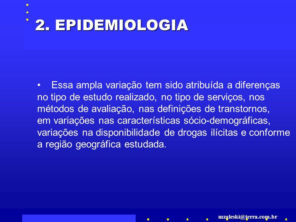 2. EPIDEMIOLOGIA Essa ampla variação tem sido atribuída a diferenças