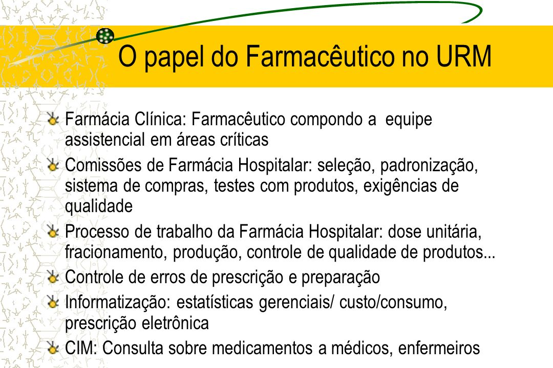 O papel do Farmacêutico no URM