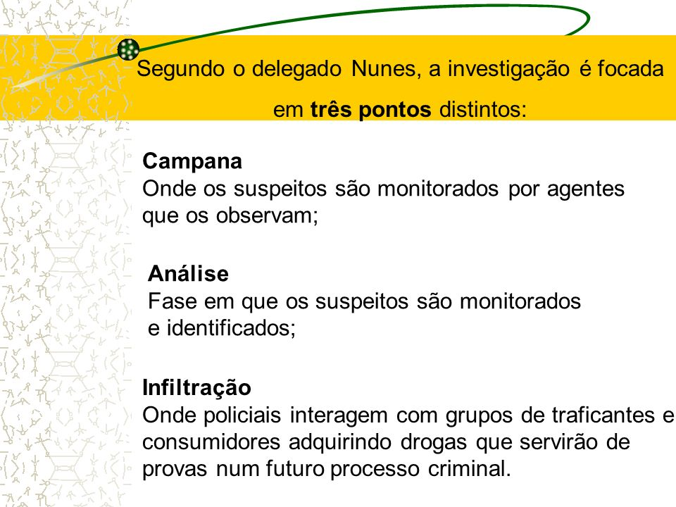 Segundo o delegado Nunes, a investigação é focada
