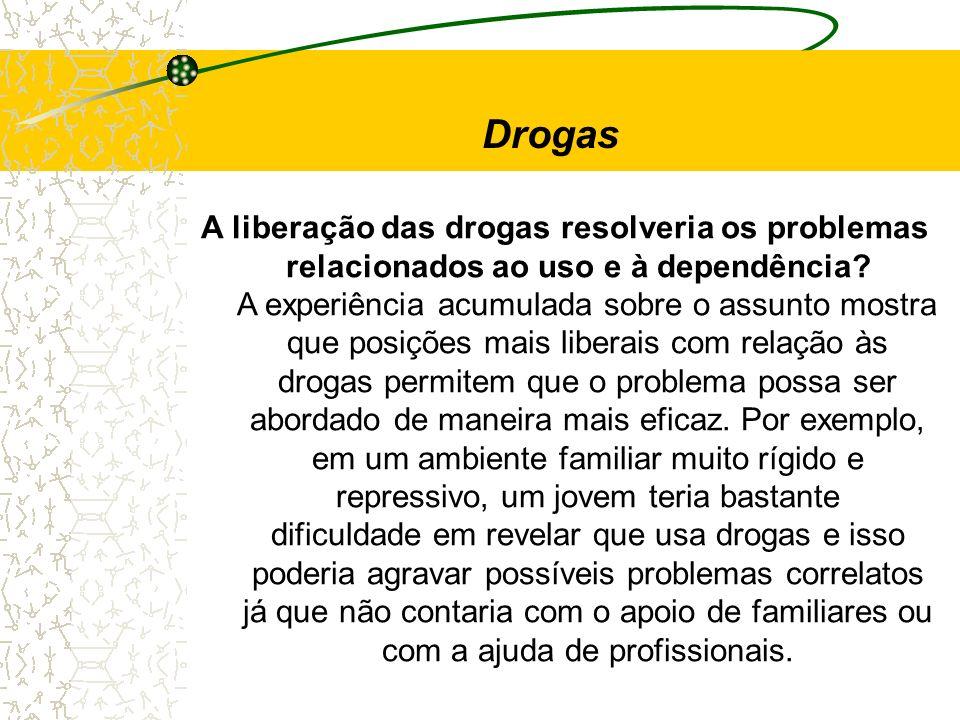 A liberação das drogas resolveria os problemas