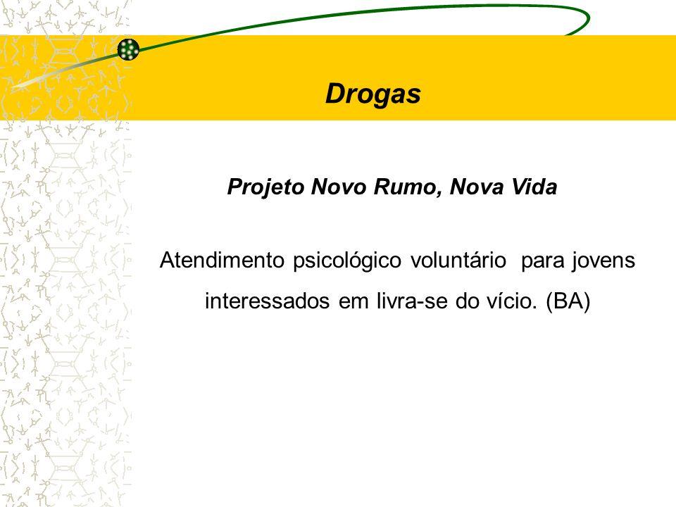 Drogas Projeto Novo Rumo, Nova Vida