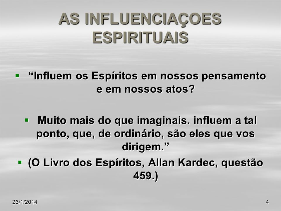 AS INFLUENCIAÇOES ESPIRITUAIS