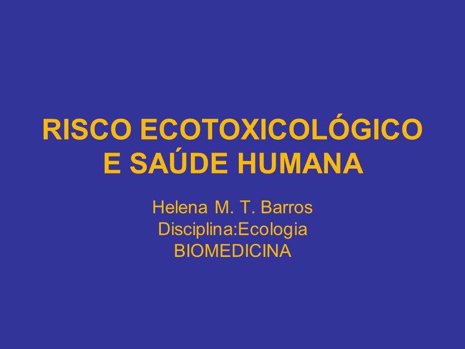 RISCO ECOTOXICOLÓGICO E SAÚDE HUMANA