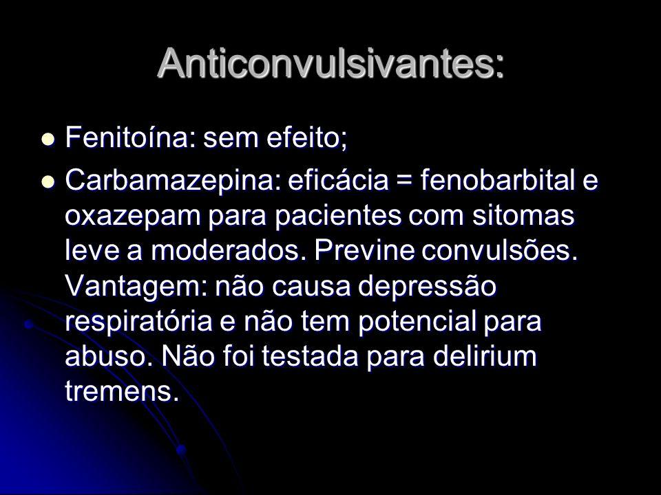 Anticonvulsivantes: Fenitoína: sem efeito;