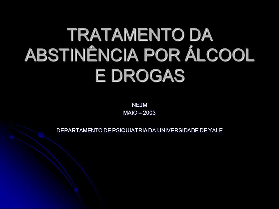TRATAMENTO DA ABSTINÊNCIA POR ÁLCOOL E DROGAS