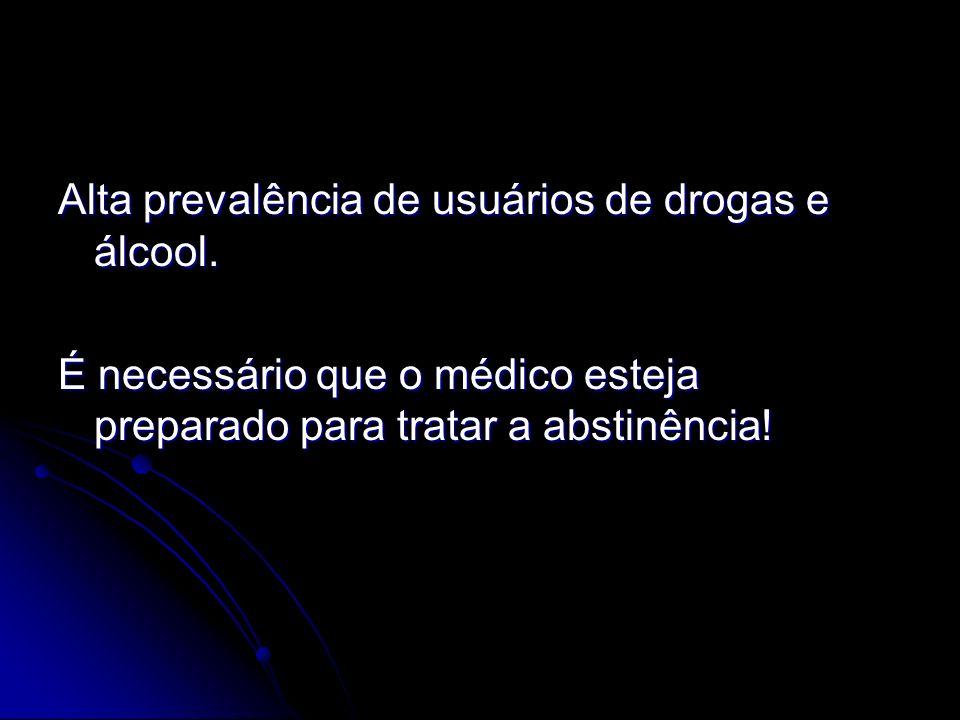 Alta prevalência de usuários de drogas e álcool.
