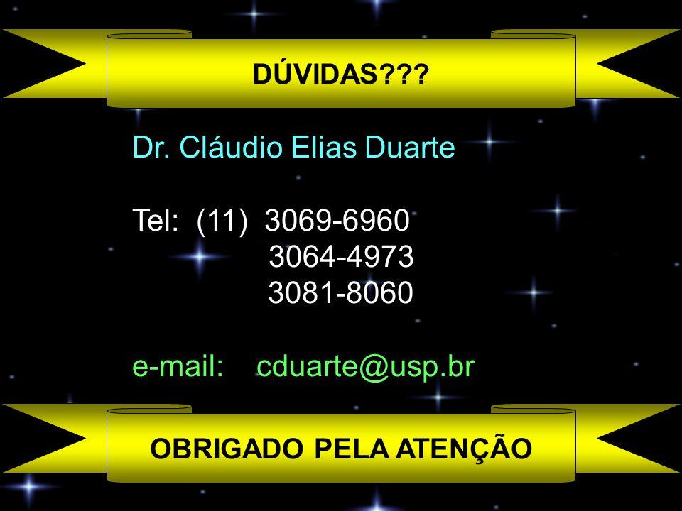 Dr. Cláudio Elias Duarte Tel: (11) 3069-6960 3064-4973 3081-8060