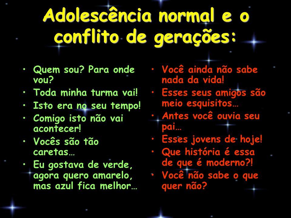 Adolescência normal e o conflito de gerações:
