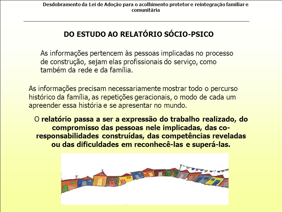 DO ESTUDO AO RELATÓRIO SÓCIO-PSICO