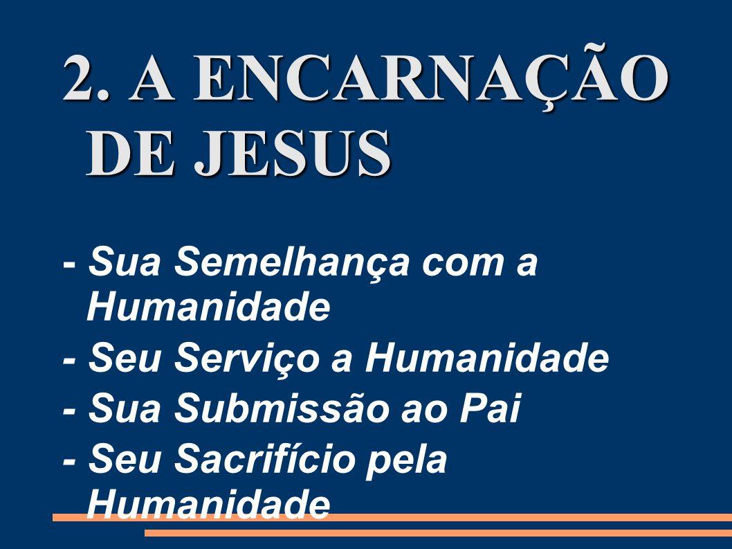2. A ENCARNAÇÃO DE JESUS - Sua Semelhança com a Humanidade