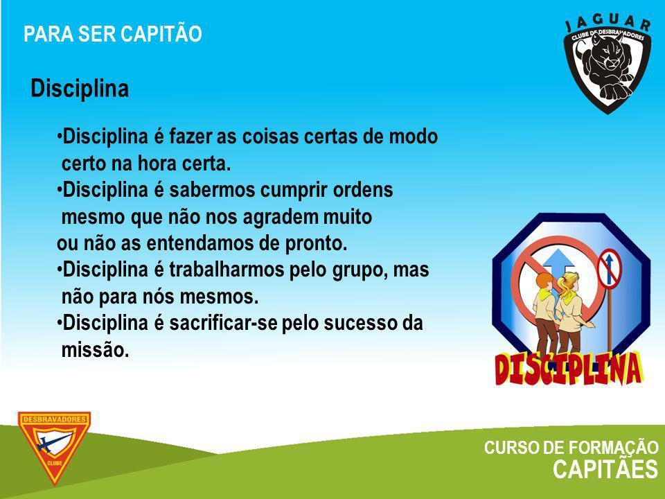Disciplina CAPITÃES PARA SER CAPITÃO