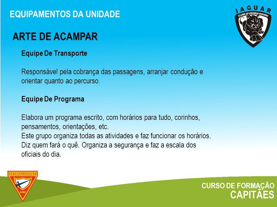 ARTE DE ACAMPAR CAPITÃES EQUIPAMENTOS DA UNIDADE Equipe De Transporte