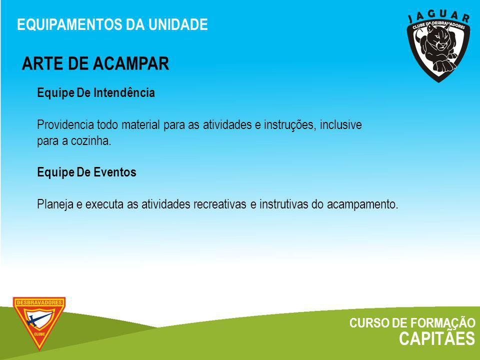 ARTE DE ACAMPAR CAPITÃES EQUIPAMENTOS DA UNIDADE Equipe De Intendência