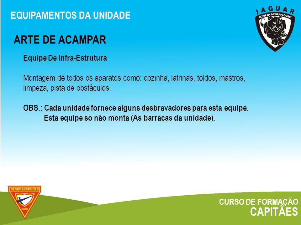 ARTE DE ACAMPAR CAPITÃES EQUIPAMENTOS DA UNIDADE