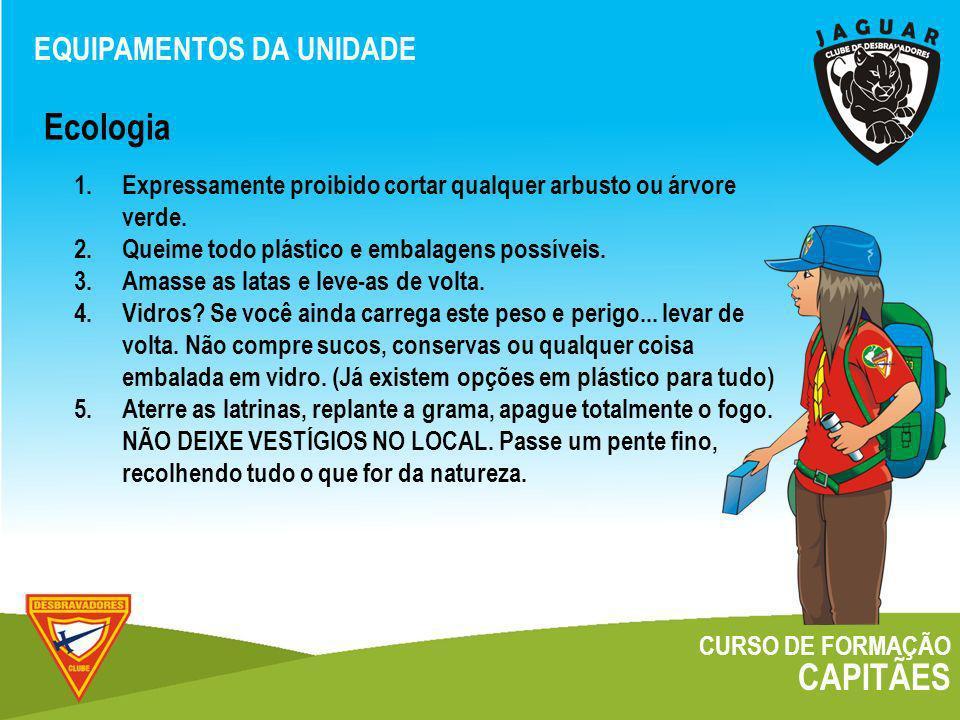 Ecologia CAPITÃES EQUIPAMENTOS DA UNIDADE