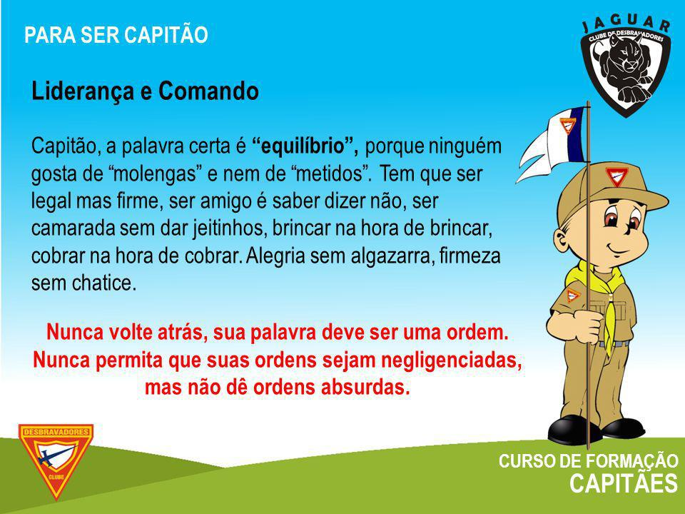 Liderança e Comando CAPITÃES PARA SER CAPITÃO