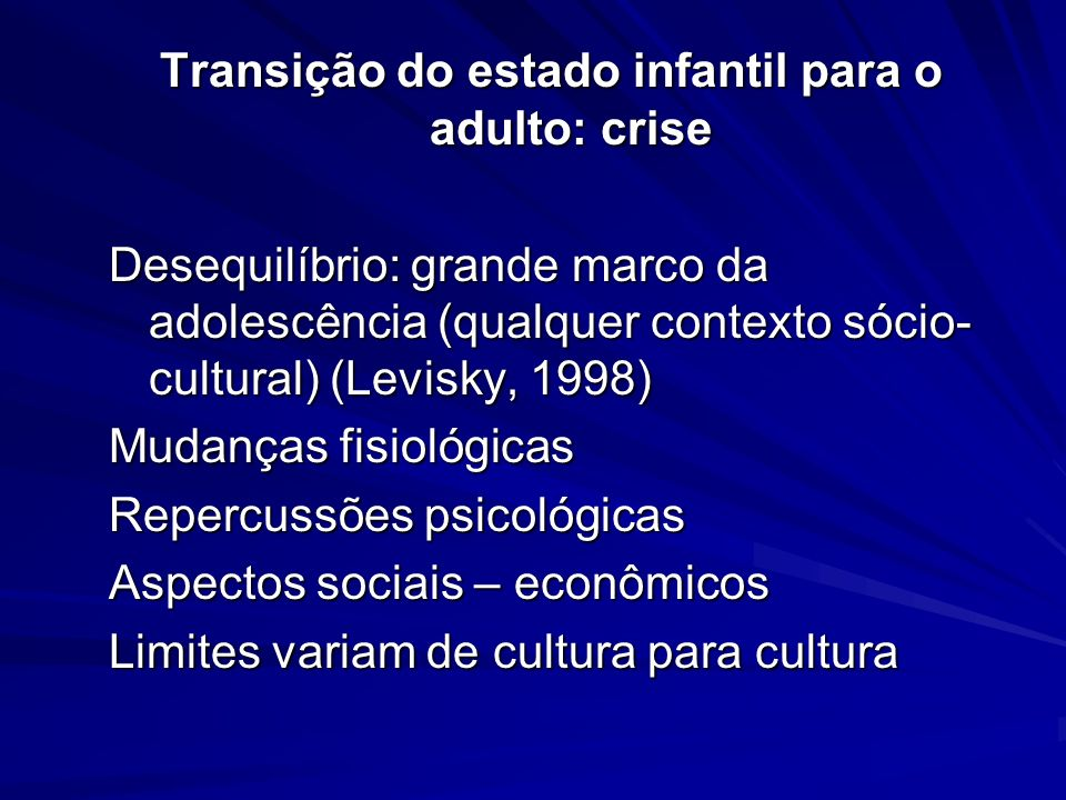 Transição do estado infantil para o adulto: crise