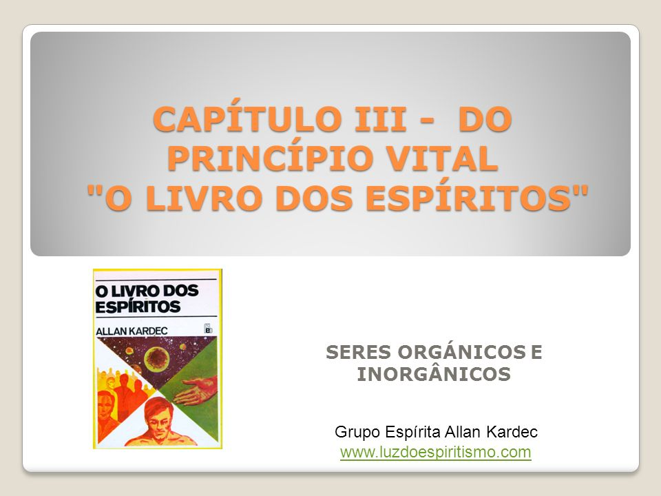 CAPÍTULO III - DO PRINCÍPIO VITAL O LIVRO DOS ESPÍRITOS