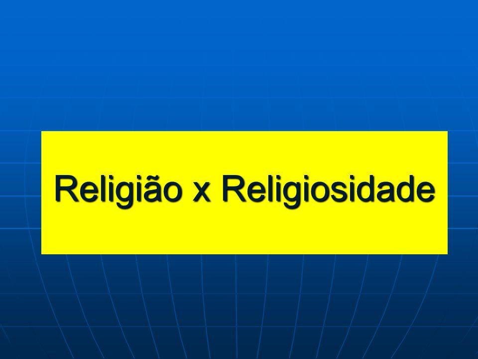 Religião x Religiosidade